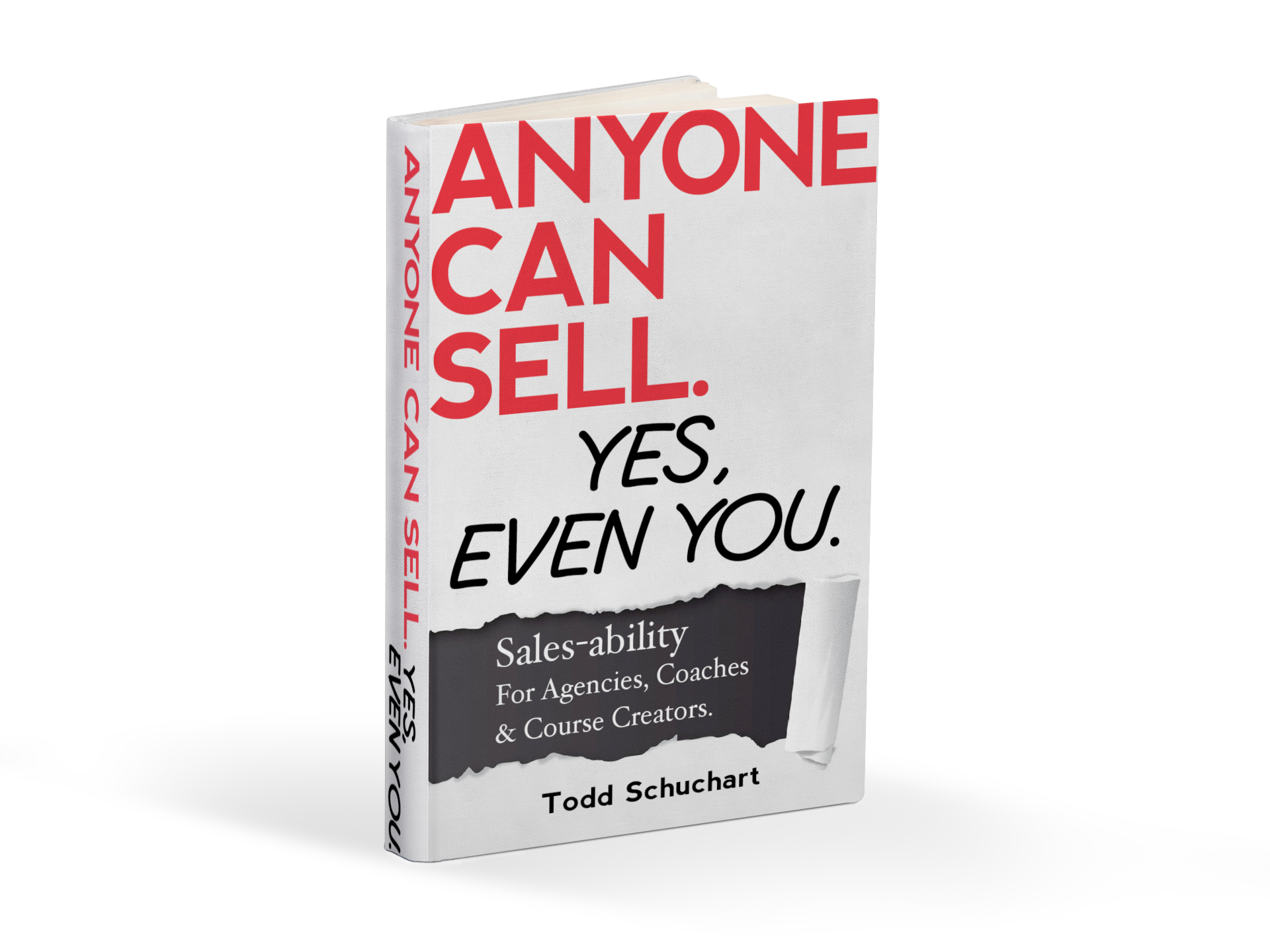 Everyone can Sell, Yes, Even you by Todd Schuchart